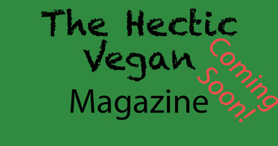 The Hectic Vegan Magazine