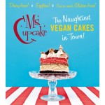 Win a Signed Ms. Cupcake 'The Naughtiest Vegan Cakes in Town' Book – CLOSED