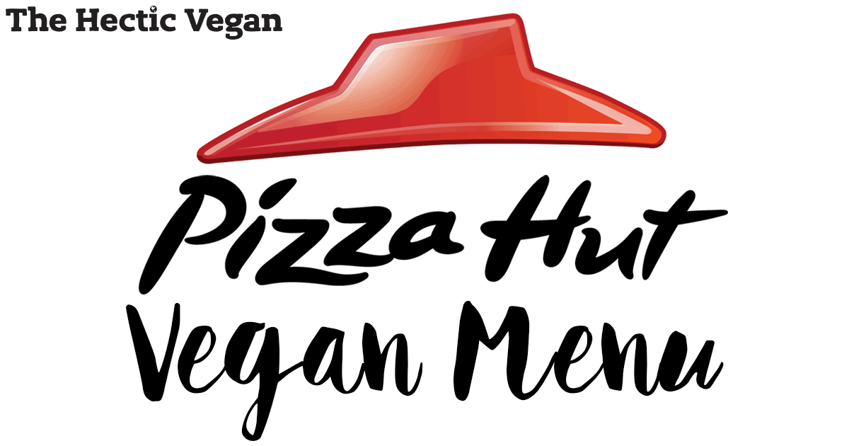Pizza Hut Vegan Menu