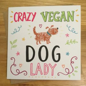 Crazy Vegan Dog Lady - Blank Vegan Greetings Card - Eco Friendly