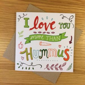 I Love You More Than Hummus - Vegan Greetings Card - Eco friendly