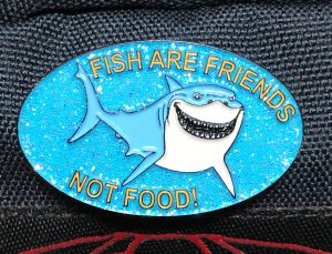 Fish Are Friends Not Food Pin